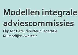 Modellen integrale adviescommissie omgevingskwaliteit